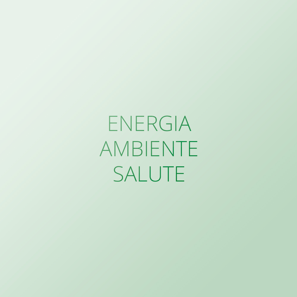 Energia – Ambiente – Salute