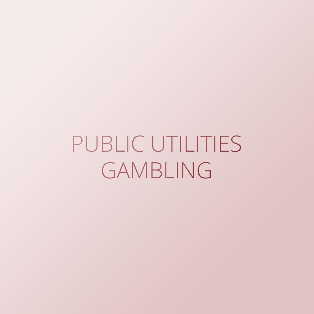 Public utilities – Gambling
